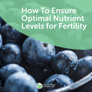 12-How-To-Ensure-Optimal-Nutrient-Levels-for-Fertility