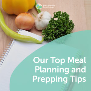28-Fertility-Diet-Our-Top-Meal-Planning-Prepping-Tips