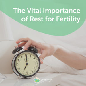 31-The-Vital-Importance-of-Rest-for-Fertility