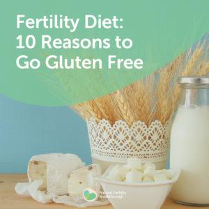 39-Fertility-Diet-10-Reasons-to-Go-Gluten-Free