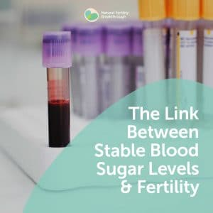 The Link Between Stable Blood Sugar and Fertility