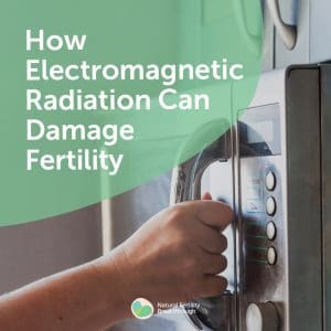 How Electromagnetic Radiation Can Damage Fertility