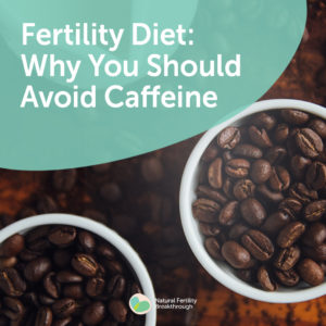 95a-Caffeine-is-Bad-for-Your-Fertility