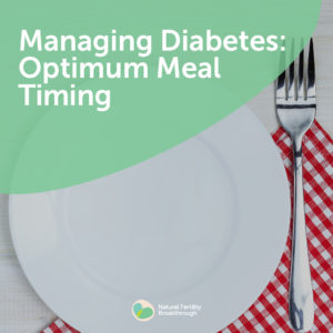115-Managing-Diabetes-Optimum-Meal-Timing