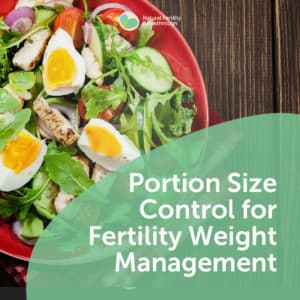 121a-Portion-Size-Control-for-Fertility-Weight-Management