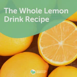 The Whole Lemon Drink   7 Day Fertility Challenge