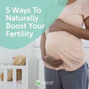 127a-5-Ways-To-Naturally-Boost-Your-Fertility