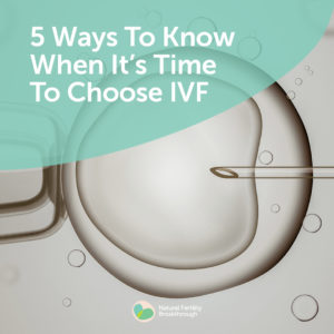 129a-5-Ways-To-Know-When-Its-Time-To-Choose-IVF