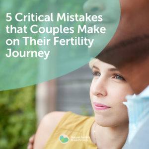 137a-5-Critical-Mistakes-that-Couples-Make-on-Their-Fertility-Jo