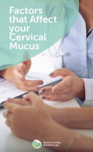 Factors that Affect your Cervical Mucus
