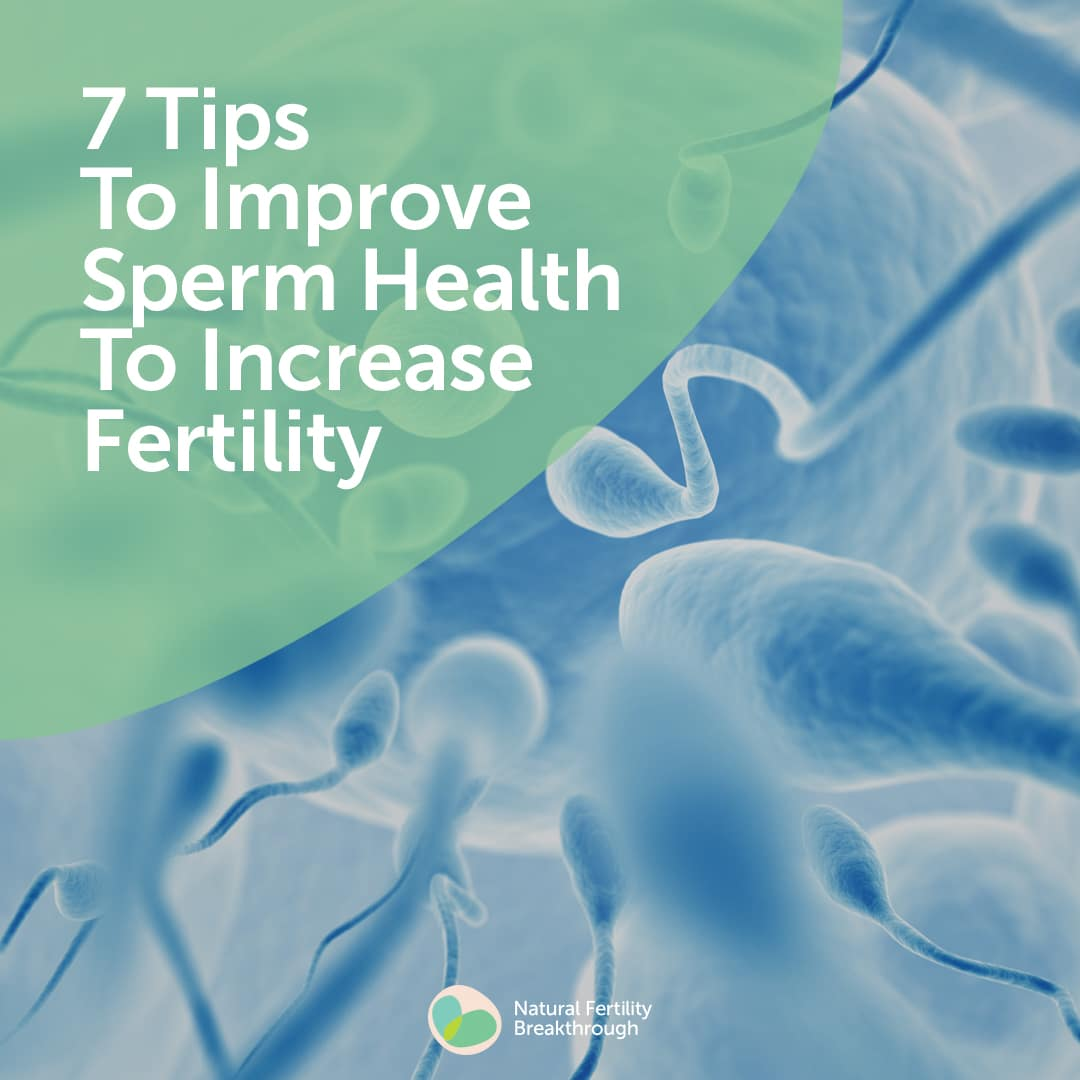 7 Tips To Improve Sperm Health-7855