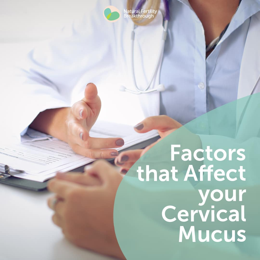 Factors that Affect your Cervical Mucus | Ovulation | How to Get