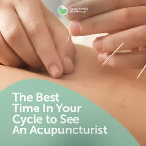 When is the best time in a cycle to see an acupuncturist?