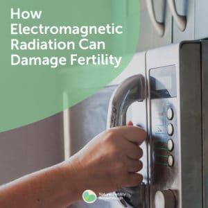 Electromagnetic Radiation Can Damage Fertility